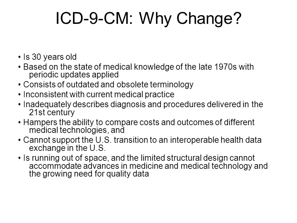 ICD-9-CM: Why Change.