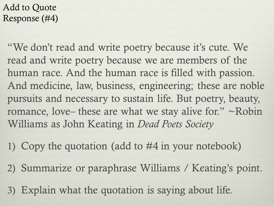 We don't read and write poetry because it's cute.