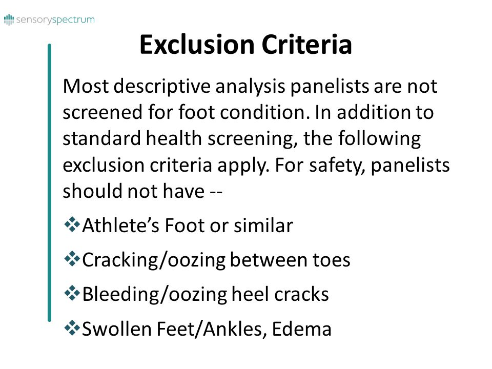 Most descriptive analysis panelists are not screened for foot condition.