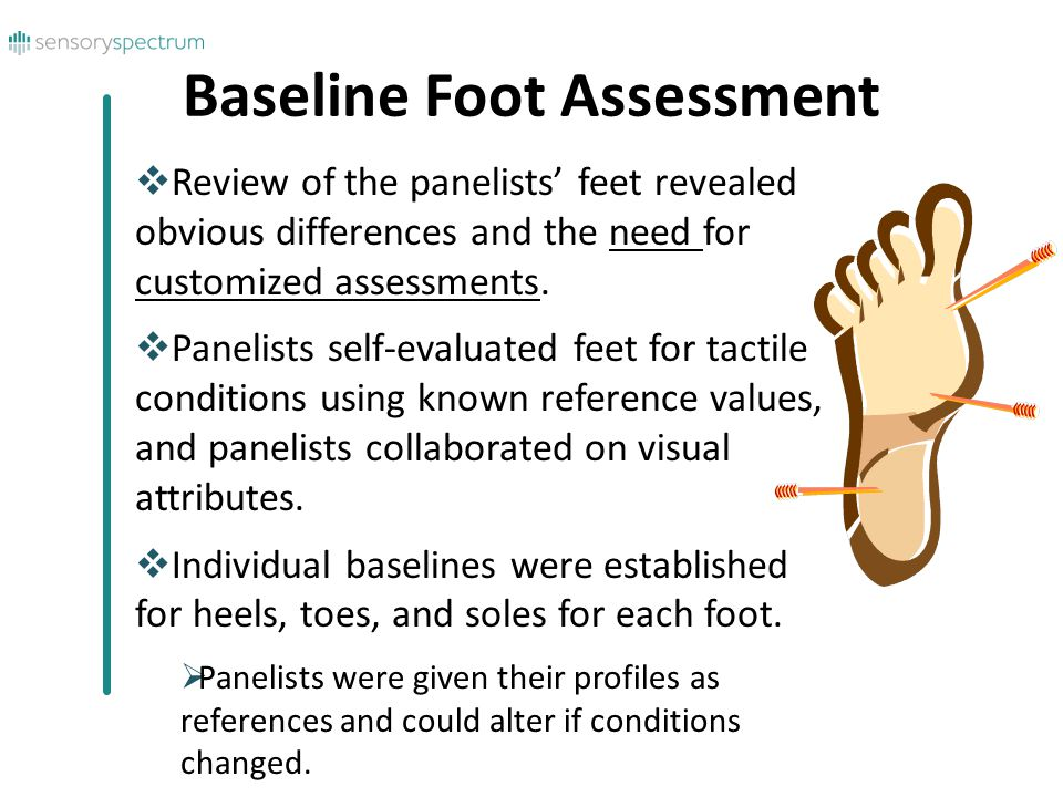  Review of the panelists' feet revealed obvious differences and the need for customized assessments.