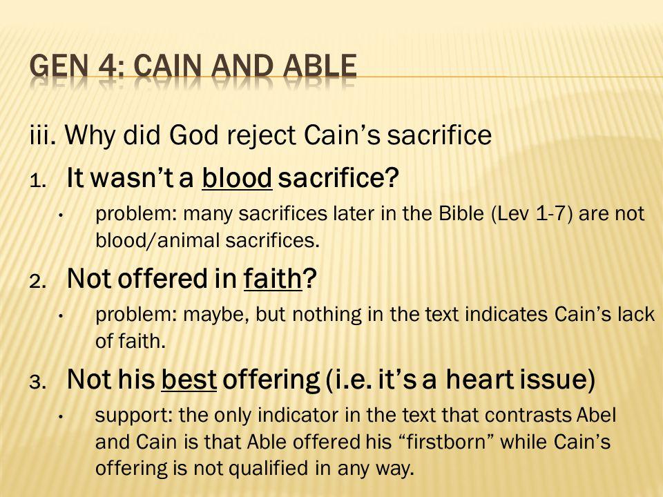 iii.Why did God reject Cain's sacrifice 1. It wasn't a blood sacrifice.