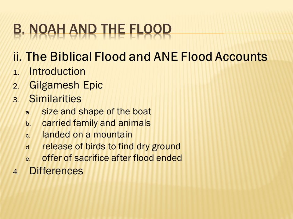 ii. The Biblical Flood and ANE Flood Accounts 1. Introduction 2.