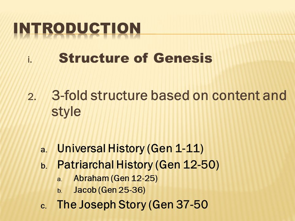 i. Structure of Genesis 2. 3-fold structure based on content and style a.