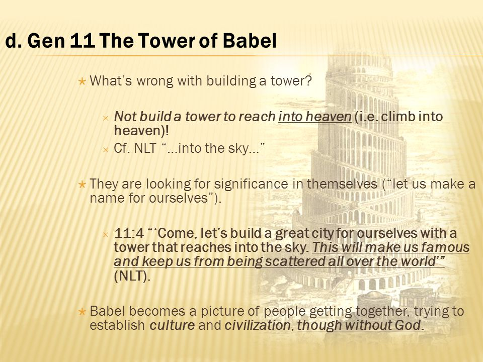  What's wrong with building a tower. Not build a tower to reach into heaven (i.e.