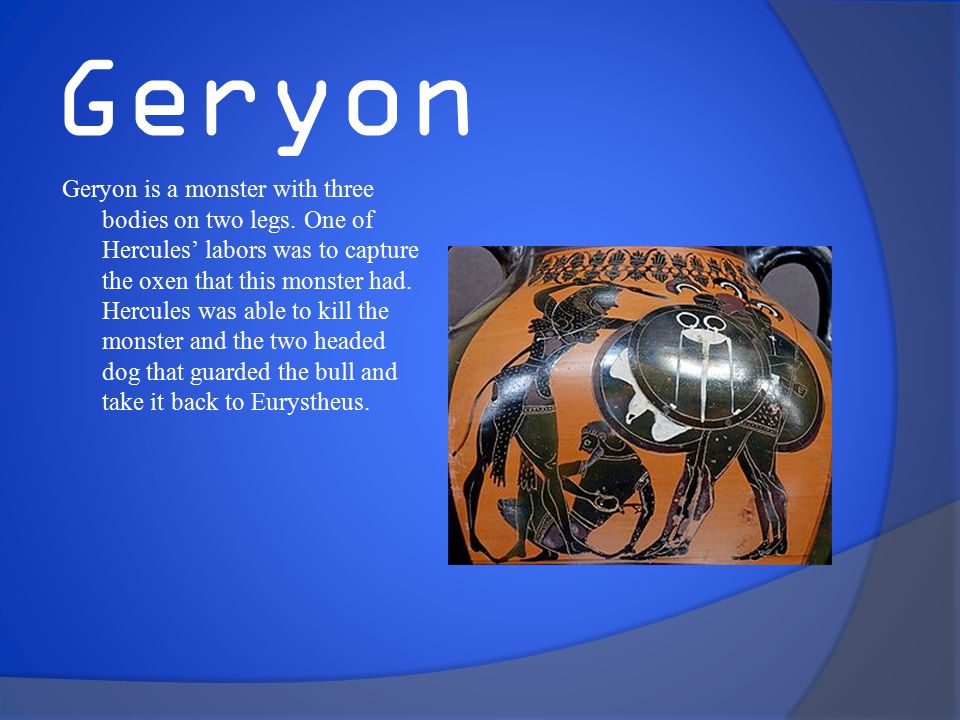 Geryon Geryon is a monster with three bodies on two legs.