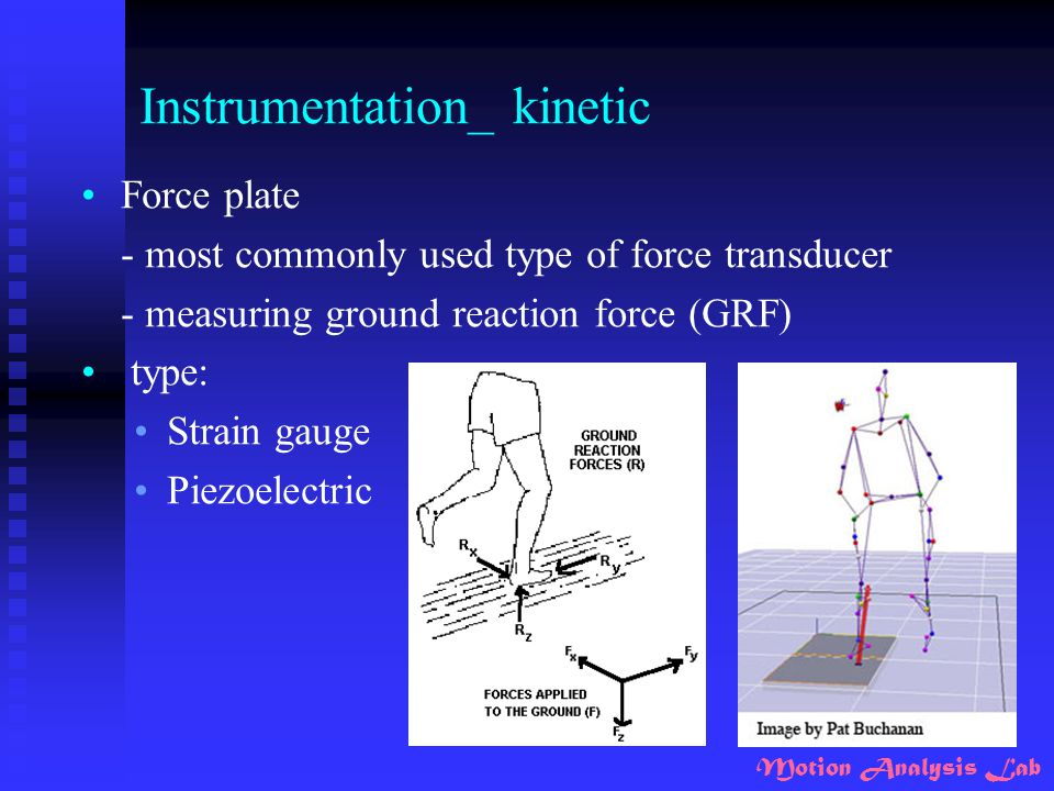 Motion Analysis Lab Instrumentation_ kinetic Force plate - most commonly used type of force transducer - measuring ground reaction force (GRF) type: S