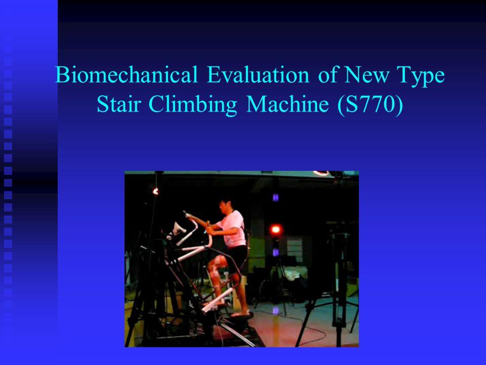 Biomechanical Evaluation of New Type Stair Climbing Machine (S770)