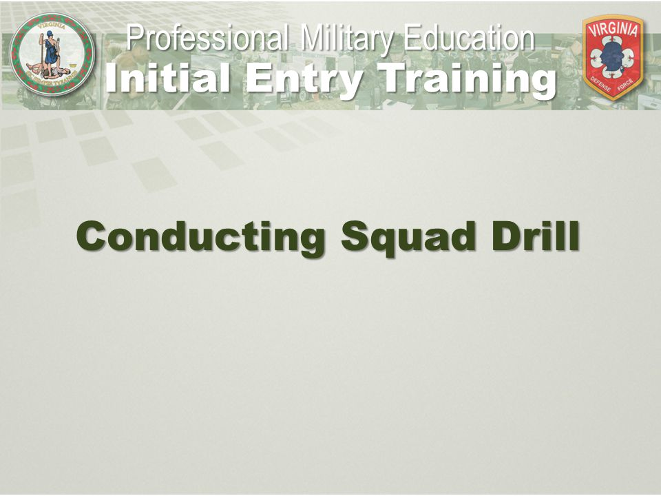 Conducting Squad Drill Professional Military Education Initial Entry Training