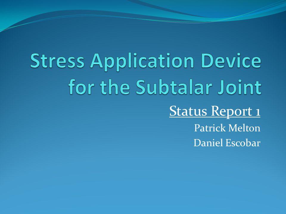 Status Report 1 Patrick Melton Daniel Escobar