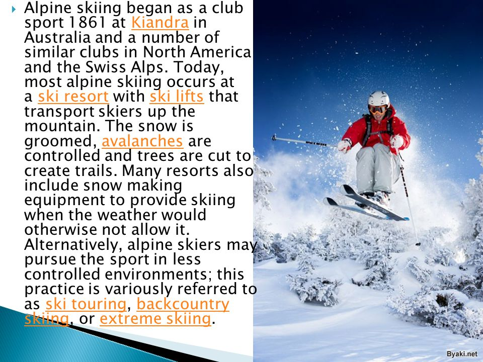  Alpine skiing began as a club sport 1861 at Kiandra in Australia and a number of similar clubs in North America and the Swiss Alps.