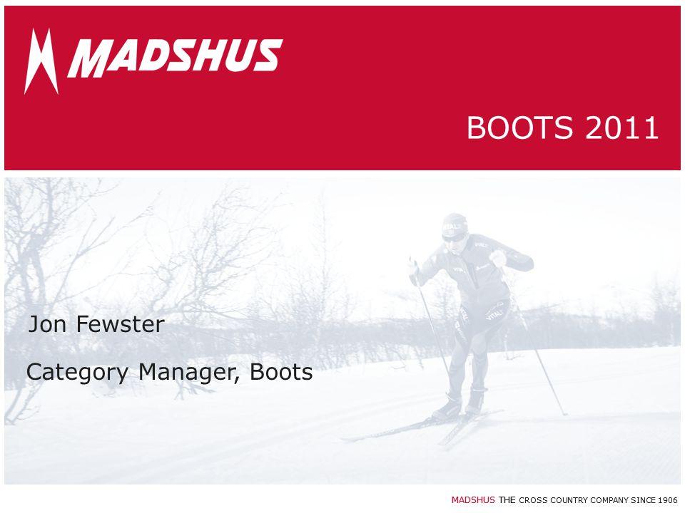 MADSHUS THE CROSS COUNTRY COMPANY SINCE 1906 MADSHUS BOOTS Summary