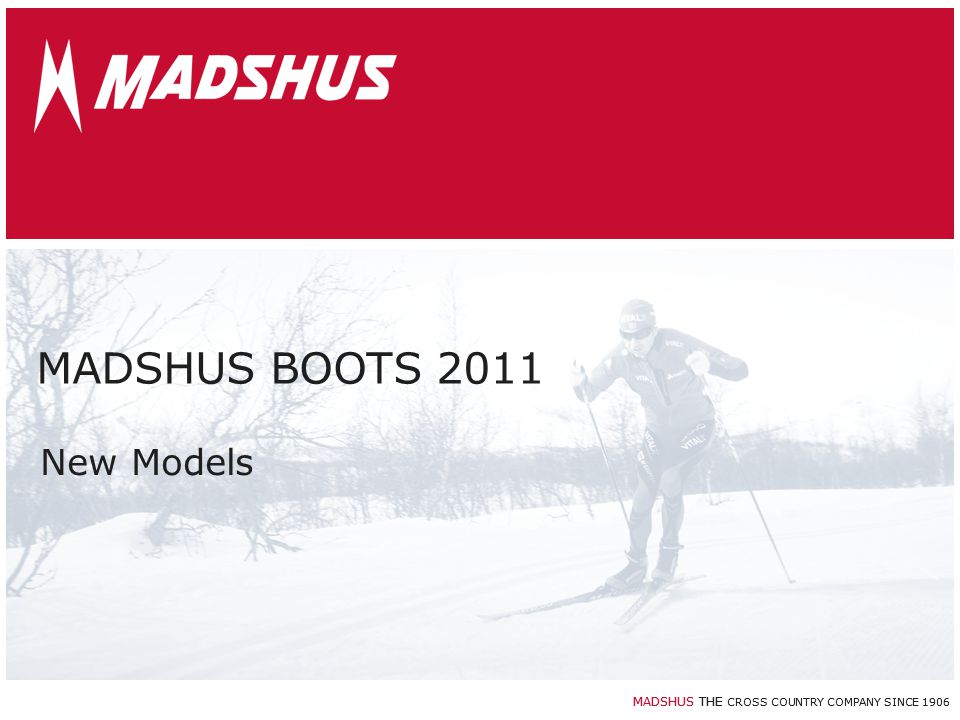MADSHUS THE CROSS COUNTRY COMPANY SINCE 1906 MADSHUS BOOTS 2011 New Models