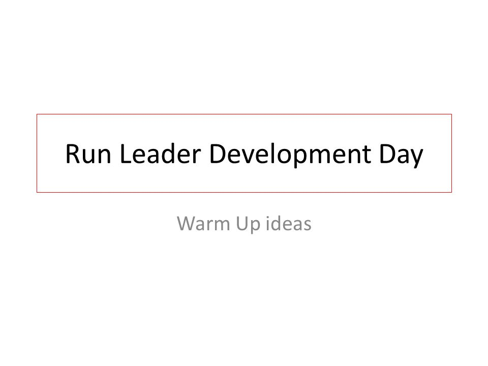 Run Leader Development Day Warm Up ideas