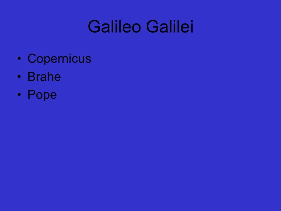 Galileo Galilei Copernicus Brahe Pope