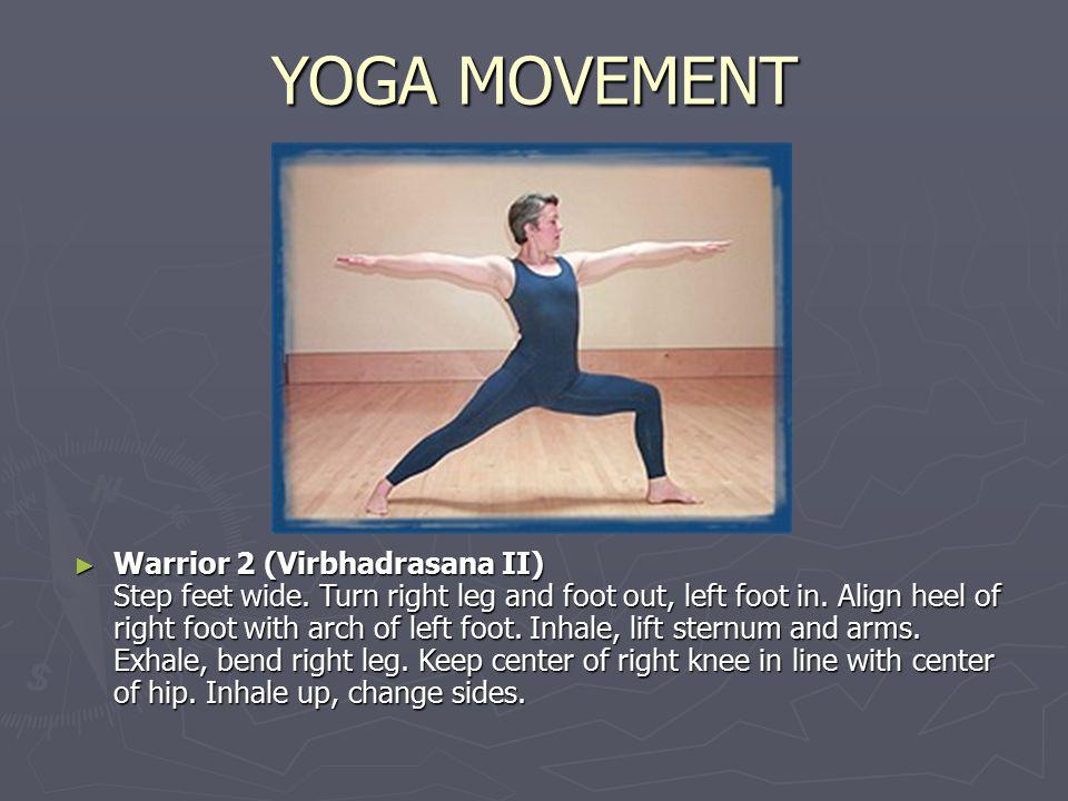 YOGA MOVEMENT ► Warrior 2 (Virbhadrasana II) Step feet wide.