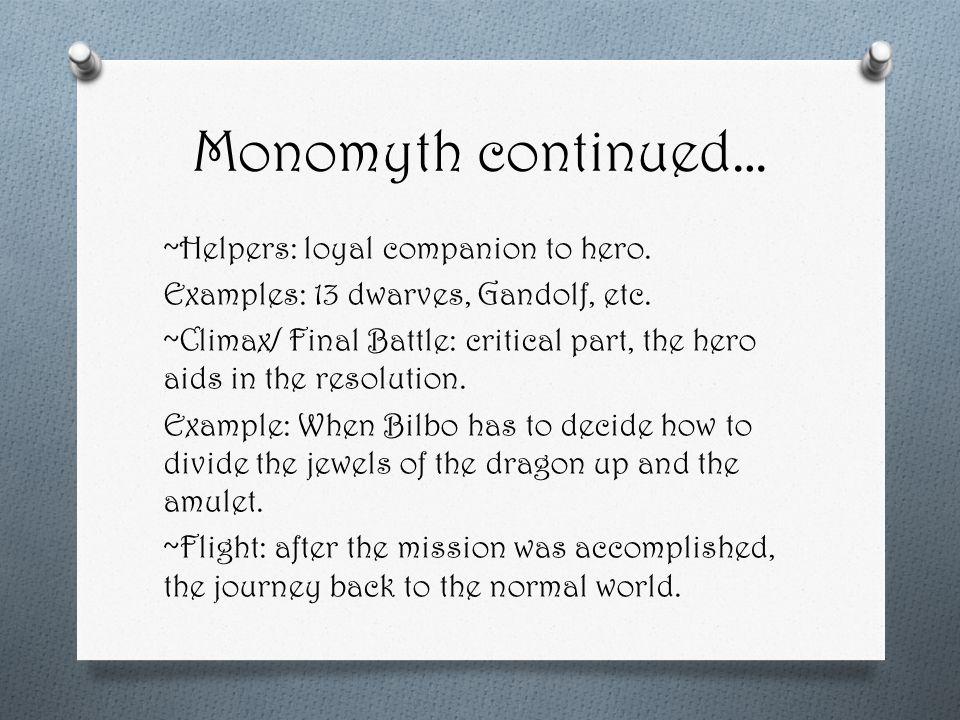 Monomyth continued… ~Helpers: loyal companion to hero.