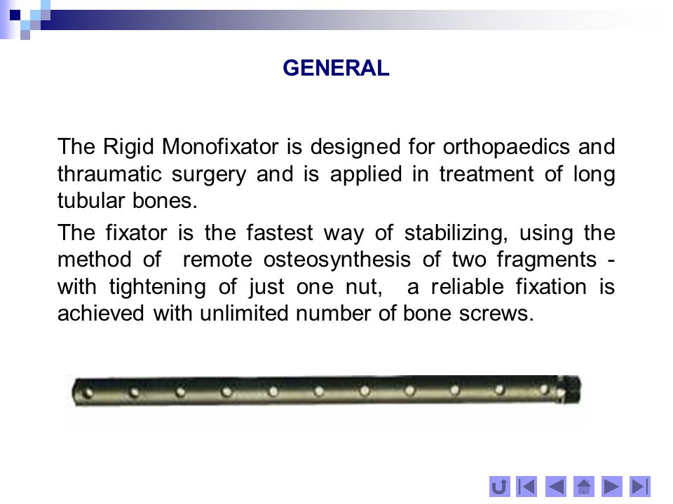 OPERATING MANUAL Depending on the position, character and complexity of a particular fracture, the necessary number of screws are inserted in the bones so that they should be against the holes of the fixator.