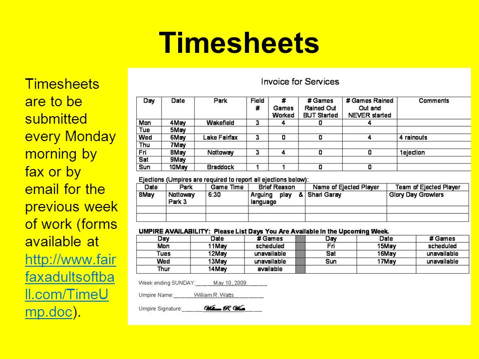 Timesheets Timesheets are to be submitted every Monday morning by fax or by email for the previous week of work (forms available at http://www.fair faxadultsoftba ll.com/TimeU mp.doc).