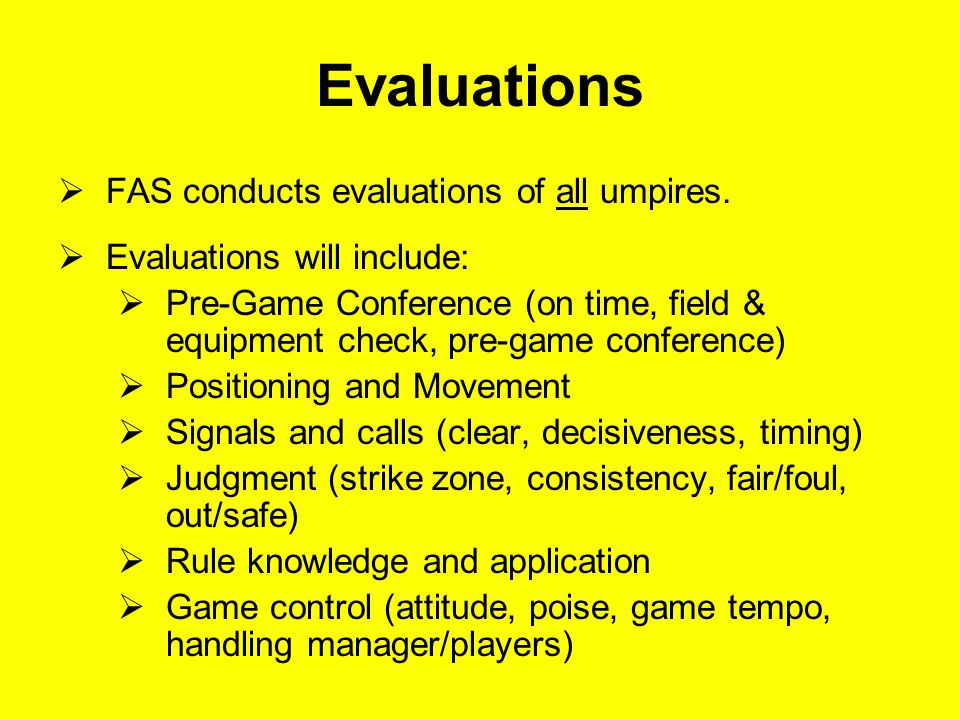 Evaluations  FAS conducts evaluations of all umpires.