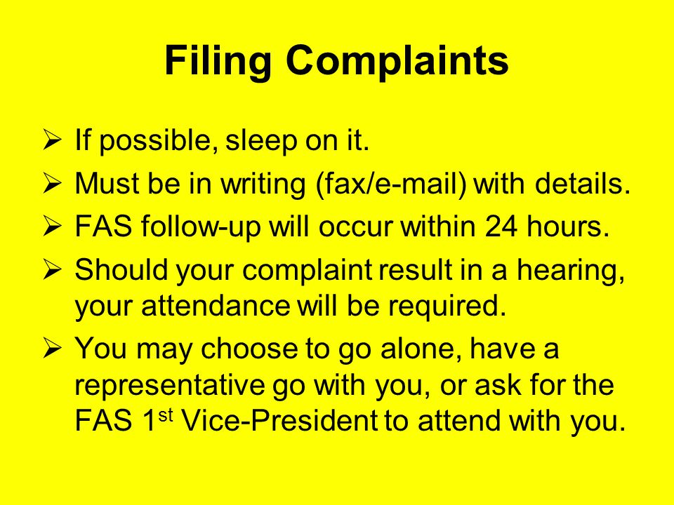 Filing Complaints  If possible, sleep on it.  Must be in writing (fax/e-mail) with details.