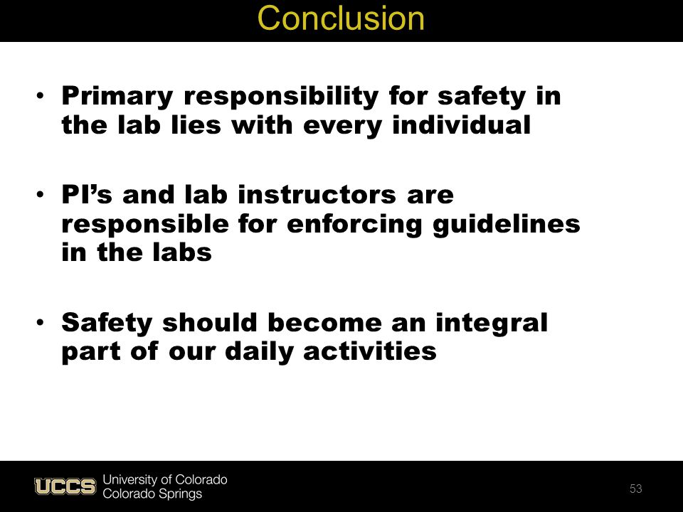 Primary responsibility for safety in the lab lies with every individual PI's and lab instructors are responsible for enforcing guidelines in the labs