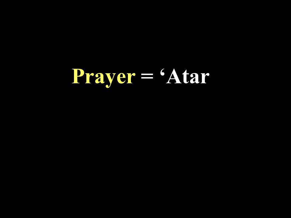 Prayer = 'Atar