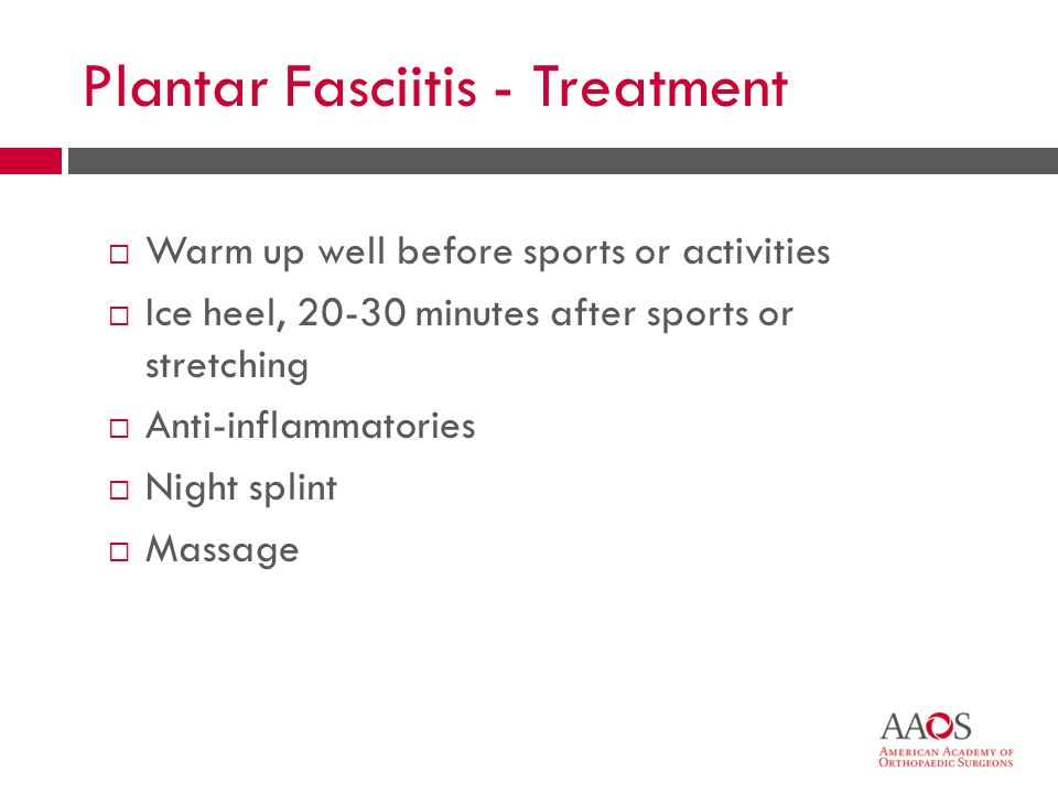16 Plantar Fasciitis  Prepare before running  Wear good, supportive shoes  Arch support  Keep feet strong  Avoid activities that cause heel pain  See orthopaedic surgeon if pain persists