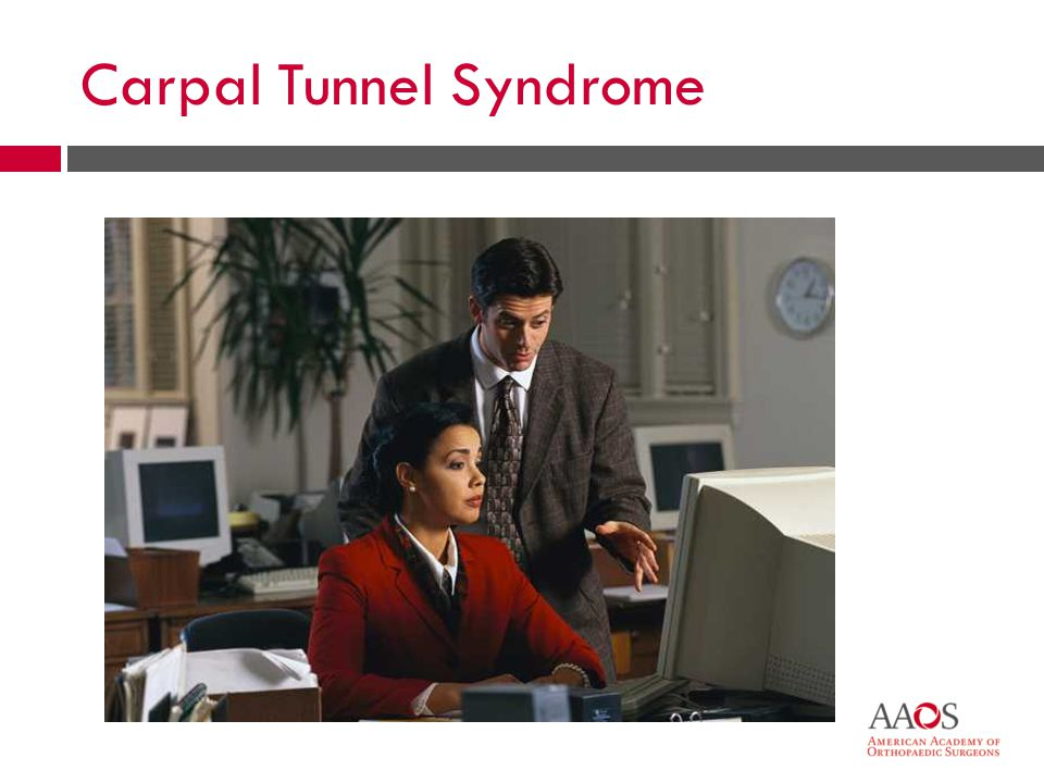 40 Carpal Tunnel Syndrome  Splint or brace at night  Cortisone injections  Anti-inflammatories  Surgery to release ligament