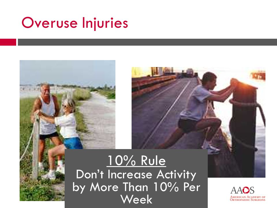 58 10% Rule Don't Increase Activity by More Than 10% Per Week Overuse Injuries