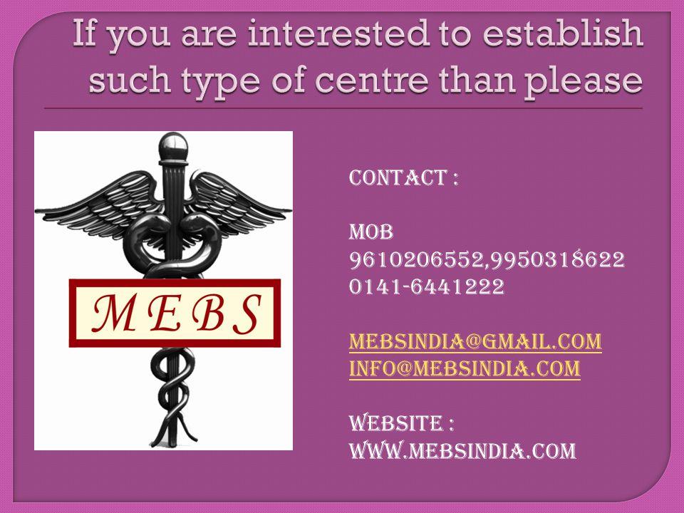 CONTACT : Mob 9610206552,9950318622 0141-6441222 mebsindia@gmail.com info@mebsindia.com Website : www.mebsindia.com