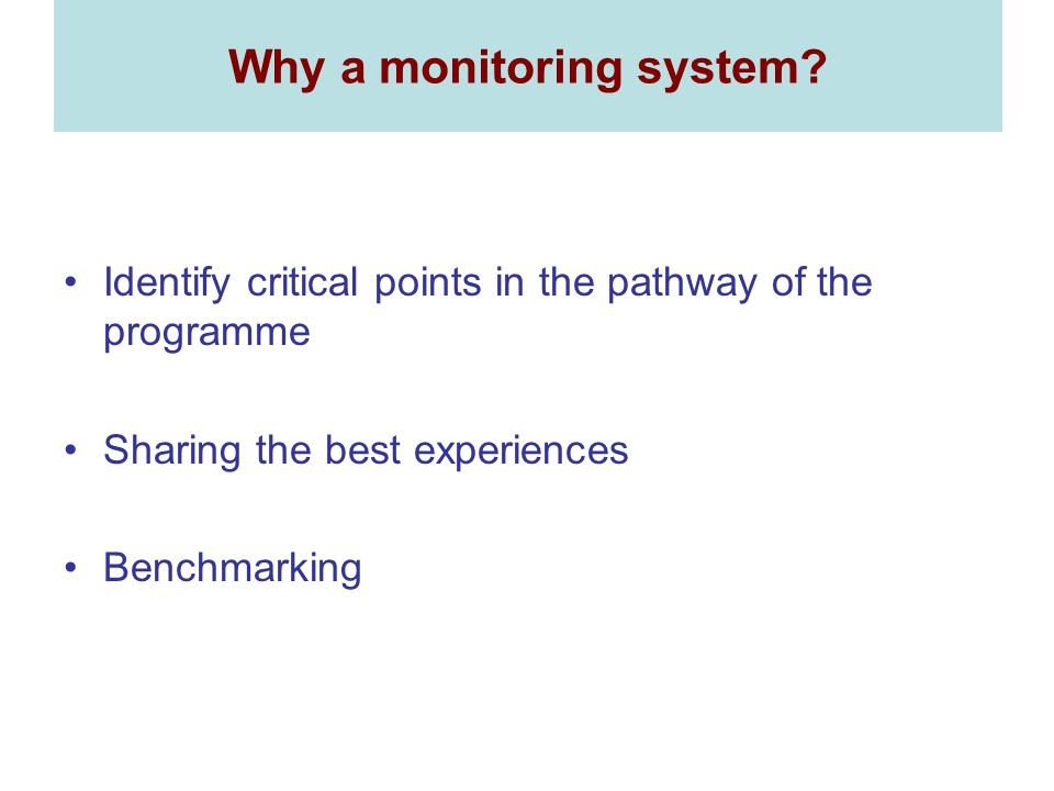 Why a monitoring system.