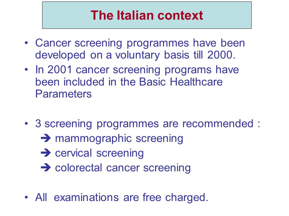Cancer screening programmes have been developed on a voluntary basis till 2000.