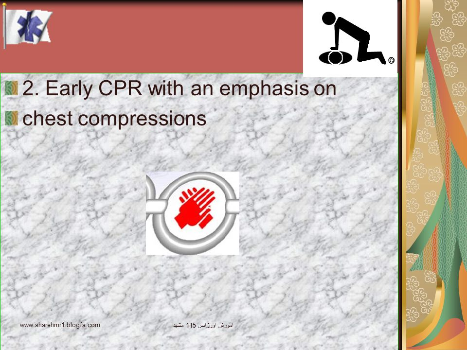 Approach safely Shout for help اورژانس 115 Call 112 30 chest compressions Check breathing Check response 2 rescue breaths 30 chest compressions Open airway