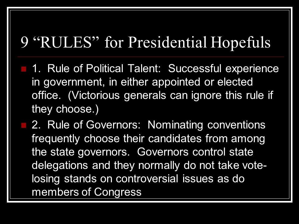 9 RULES for Presidential Hopefuls 1.