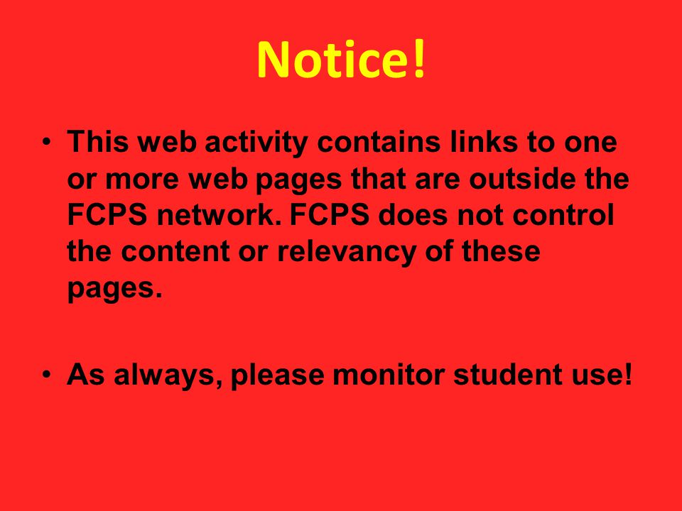 This web activity contains links to one or more web pages that are outside the FCPS network.