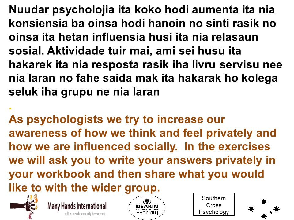 Southern Cross Psychology Nuudar psycholojia ita koko hodi aumenta ita nia konsiensia ba oinsa hodi hanoin no sinti rasik no oinsa ita hetan influensi