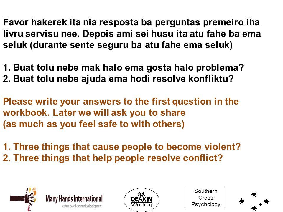Southern Cross Psychology Favor hakerek ita nia resposta ba perguntas premeiro iha livru servisu nee. Depois ami sei husu ita atu fahe ba ema seluk (d