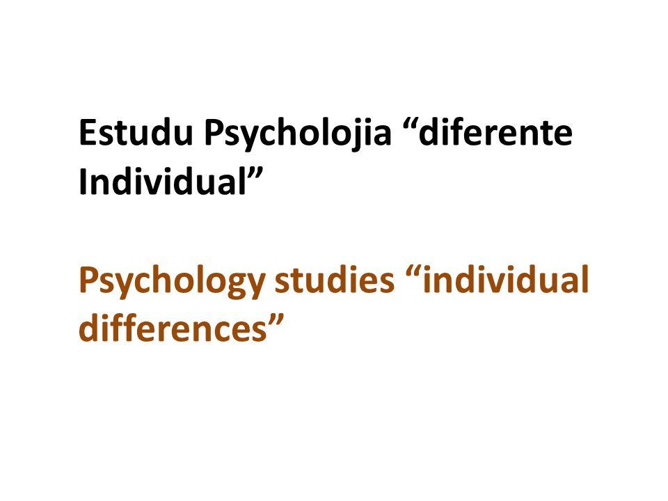 "Estudu Psycholojia ""diferente Individual"" Psychology studies ""individual differences"""