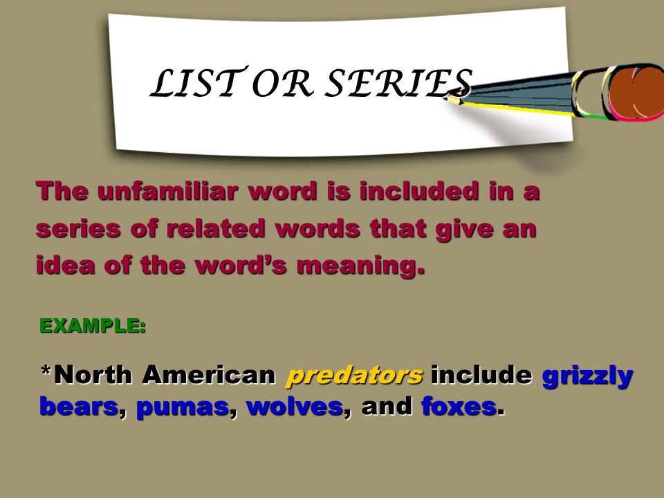 EXAMPLE EXAMPLE The unfamiliar word is cleared up by giving an example; for instance, such as, and for example may be used as signals. The unfamiliar