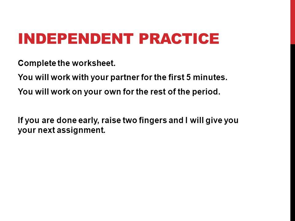 INDEPENDENT PRACTICE Complete the worksheet.