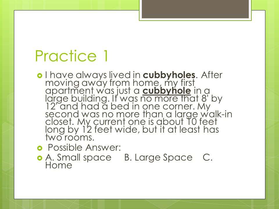 Practice 1 II have always lived in cubbyholes.