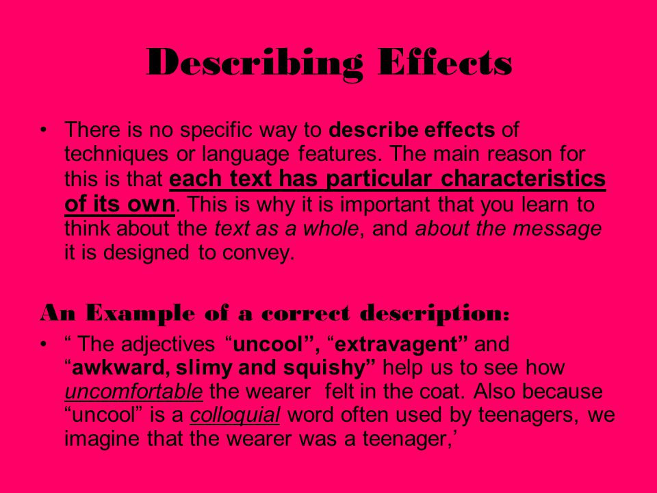 Describing Effects There is no specific way to describe effects of techniques or language features.