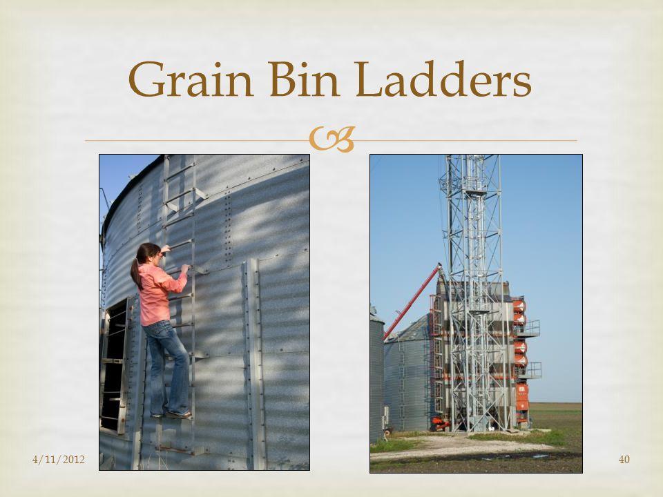  Grain Bin Ladders 4/11/201240