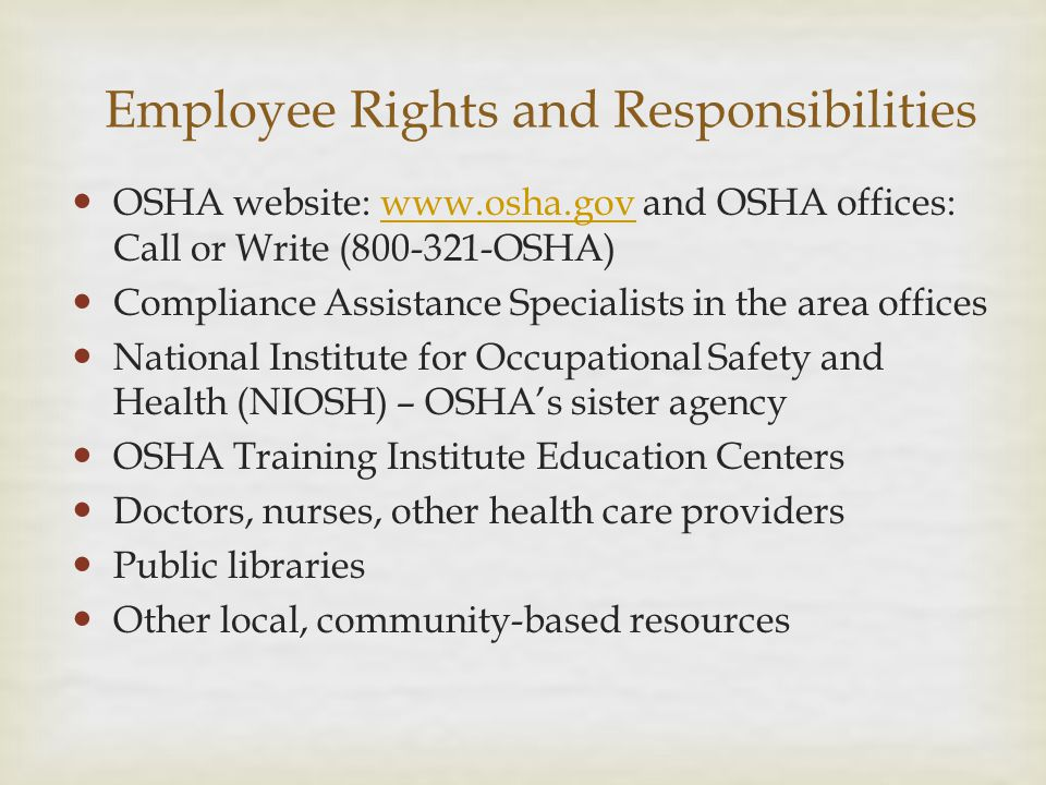 OSHA website: www.osha.gov and OSHA offices: Call or Write (800-321-OSHA)www.osha.gov Compliance Assistance Specialists in the area offices National I