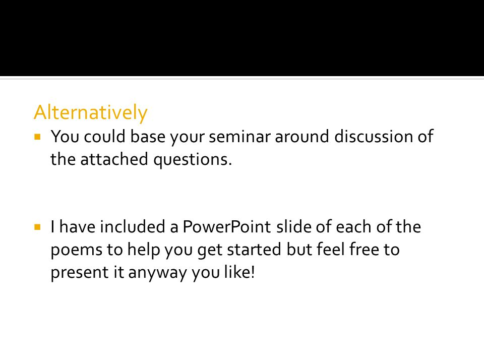 Alternatively  You could base your seminar around discussion of the attached questions.