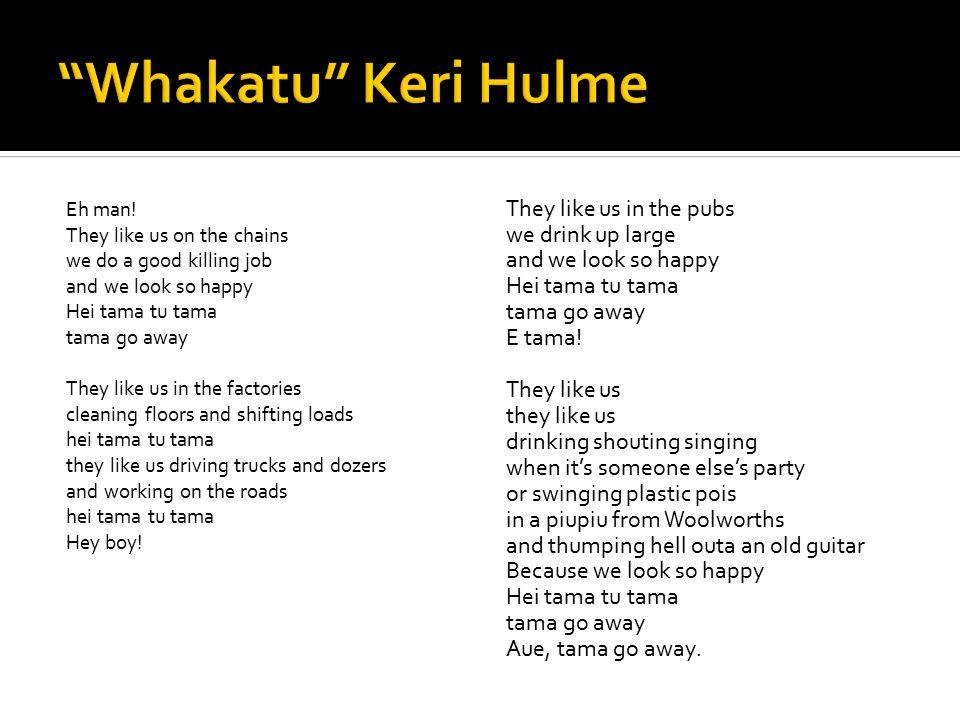 Whakatu Keri Hulme Eh man.