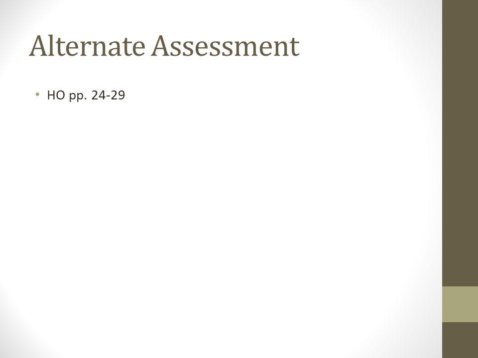 Alternate Assessment HO pp. 24-29