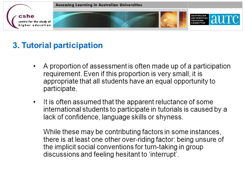 Teaching all students how to signal that they wish to make a comment is likely to be useful for students unaccustomed to the conventions for group discussions Breaking students into smaller discussion groups within tutorials provides opportunities to practise such strategies in the relative informality a small group allows.