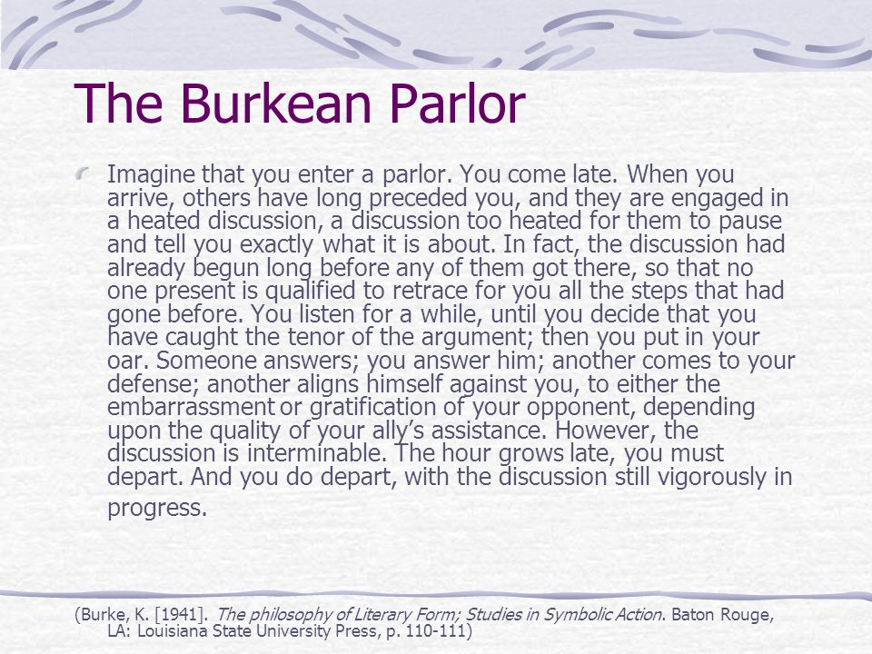 The Burkean Parlor Imagine that you enter a parlor.