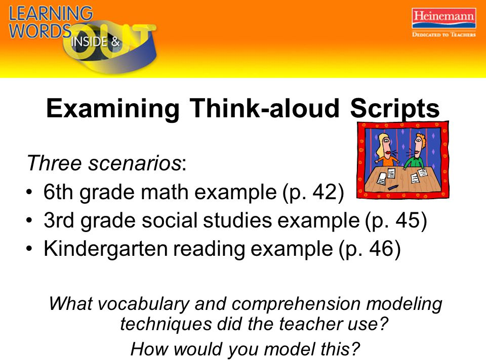 Examining Think-aloud Scripts Three scenarios: 6th grade math example (p.